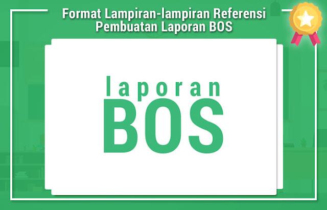 Format Lampiran-lampiran Referensi Pembuatan Laporan BOS