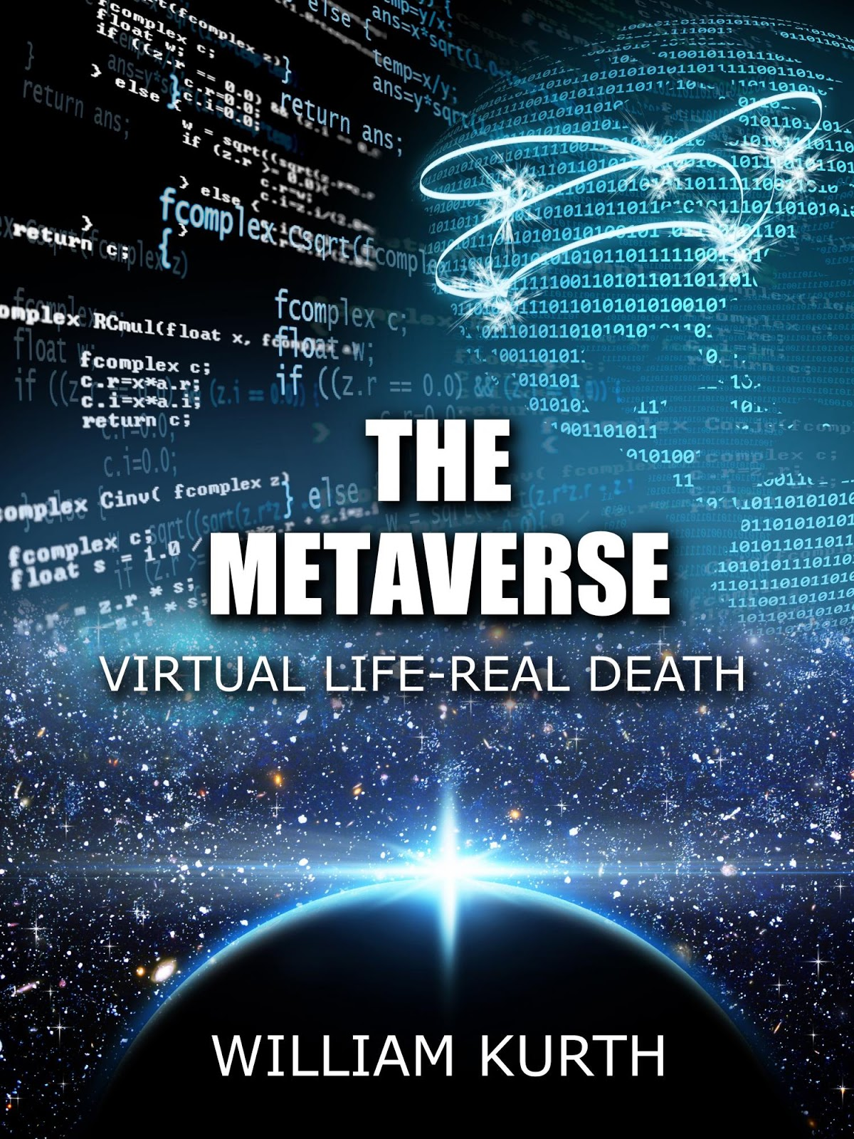 The Metaverse: Virtual Life  Real Death By William Kurth