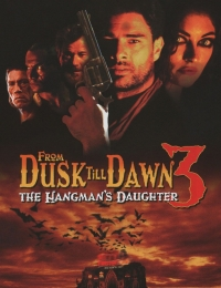 From Dusk Till Dawn 3: The Hangman's Daughter | Bmovies