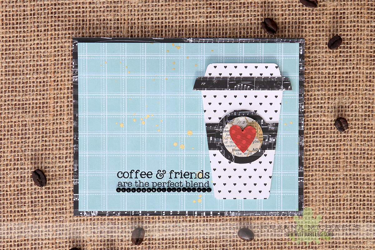 Coffee and Friends Card for the Holiday Coffee Lover's Blog Hop by Juliana Michaels using 17turtles Digital Cut File I Love Coffee & Tea