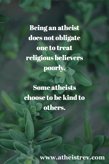 Some atheists are kind.