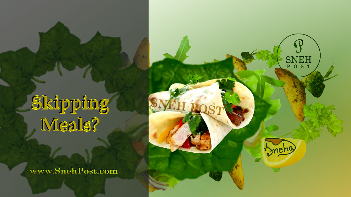 Consequences of skipping meals: A bread roll or roti roll stuffed with green leafy vegetables, paneer, and potatoes