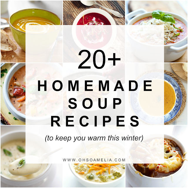 20+ Homemade Soup Recipes To Keep You Warm This Winter