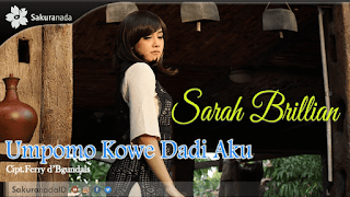 Lirik Lagu Umpomo Kowe Dadi Aku - Sarah Brillian
