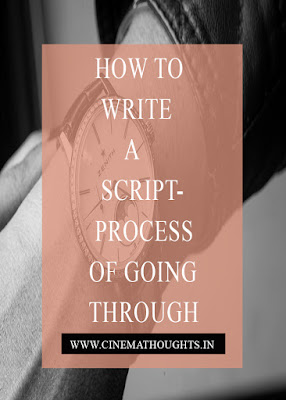 How To Write a Script ? - Process of Going Through