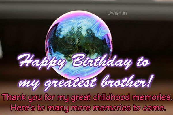 Happy Birthday Brother e greetings and wishes quote -for memories from childhood and future.