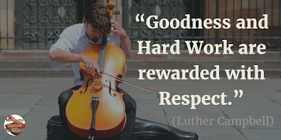"Motivational Quotes For Work: ""Goodness and hard work are rewarded with respect."" - Luther Campbell"