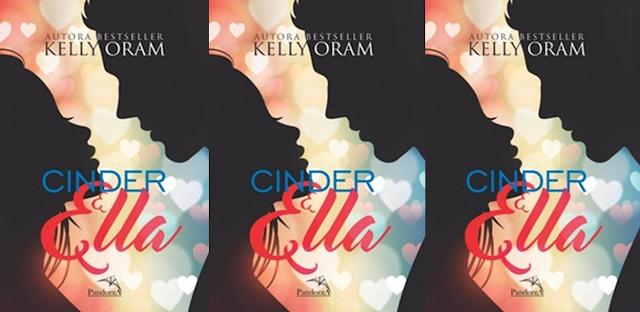 Cinder & Ella | Kelly Oram @editorapandorga