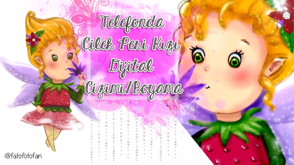Telefonda çilek Peri Kızı Dijital çizimiboyama Fatofotofan Tv