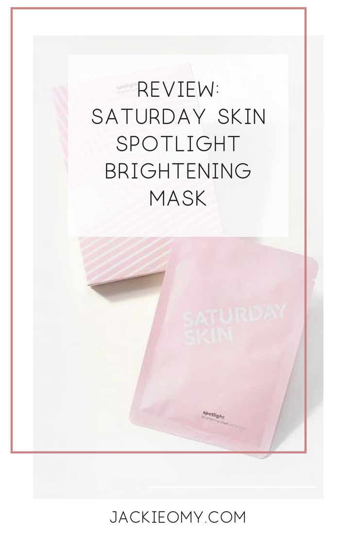 Review: Saturday Skin Spotlight Brightening Mask | Jackie O My