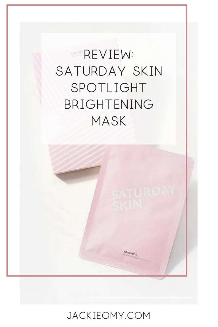 Review: Saturday Skin Spotlight Brightening Mask   Jackie O My