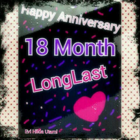 Ldr Long Distance Relationship Happy Anniversary Yang Ke 18 Bulan