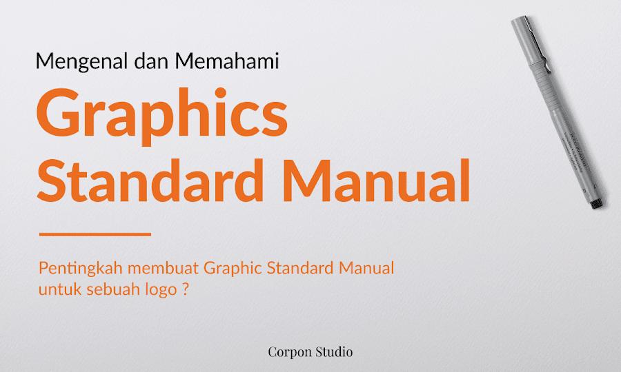 Mengenal dan Memahami Graphics Standard Manual Lebih Lengkap
