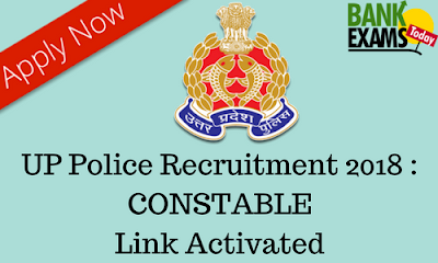 UP Police CONSTABLE Recruitment 2018 : Link Activated