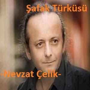 Şafak Türküsü Şiiri - Nevzat Çelik Şiirleri