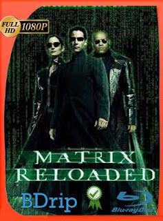 The Matrix Reloaded (2003) Latino HD BDRIP 1080P [GoogleDrive] SilvestreHD