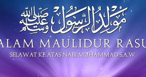 Menghayati Perjuangan Nabi Muhammad Salam Maulidur Rasul 1437h Blog Sihatimerahjambu