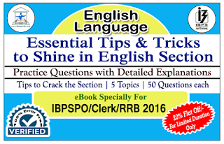 IBPS PO/Clerk/RRB 2016 - Essential Tips & Tricks to Shine in English Section along with Practice Questions with Explanation (Covered All Topics) eBook – Download in PDF