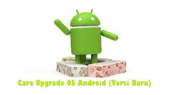 √ Cara Upgrade OS Android (Versi Baru) Terbaru 2018