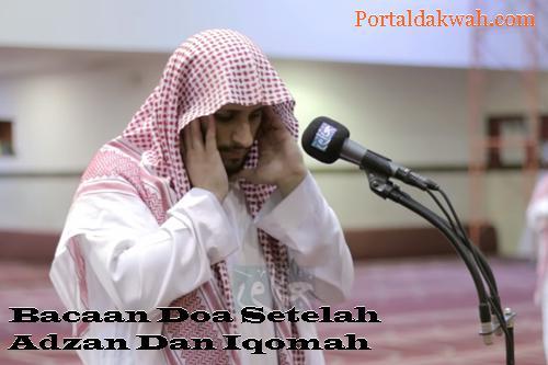 Teks Bacaan Lafadz Doa Setelah Adzan Iqomah Lengkap  Dan Artinya