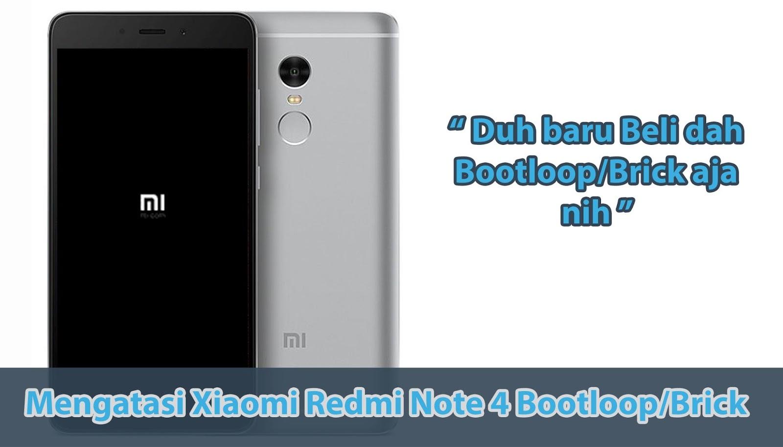 Cara Mengatasi Xiaomi Redmi Note 4 Bootloop Atau Brick ...