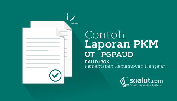 4 Contoh Laporan PKM UT PGPAUD