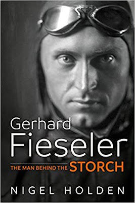 Gerhard Fieseler: The Man Behind the Storch