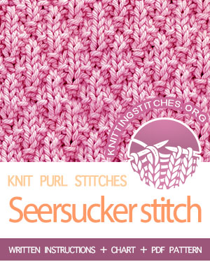 KNIT and PURL Stitches. #howtoknit the Seersucker stitch. FREE written instructions, Chart, PDF knitting pattern.  #knittingstitches #knitting #knitpurl