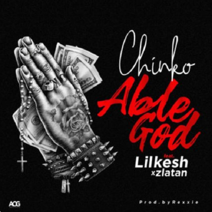 Music: Chinko Ekun - Able God ft. Lil Kesh X Zlatan Ibile