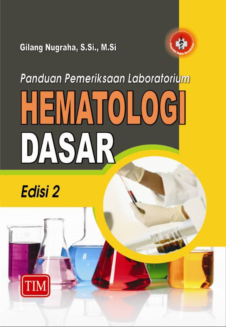 Panduan Pemeriksaan Laboratorium Hematologi Dasar Edisi 2 | Gilang Nugraha, S.Si., M.Si
