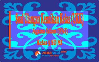 Soal Latihan UAS/UKK Agama Islam (PAI) Kelas 5 SD Semester 2