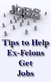 Tips to Help Ex-Felons Get Jobs
