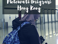 Pengalaman Melewati Imigrasi Hong Kong