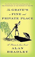 The Grave's a Fine and Private Place by Alan Bradley book cover and review