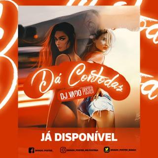 Dj Vado Poster – Da Contodas (Tarraxinha)