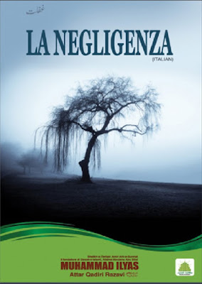 Download: La Negligenza pdf in Italian by Maulana Ilyas Attar Qadri
