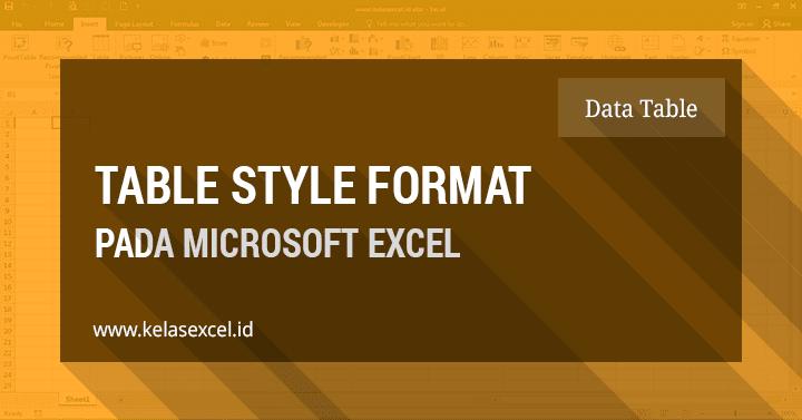Cara Memformat Tabel Pada Microsoft Excel