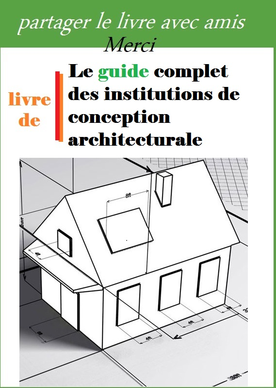 Le Guide Complet Des Institutions De Conception Architecturale En