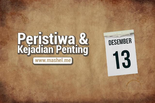 Peristiwa dan Kejadian Penting Tanggal 13 Desember