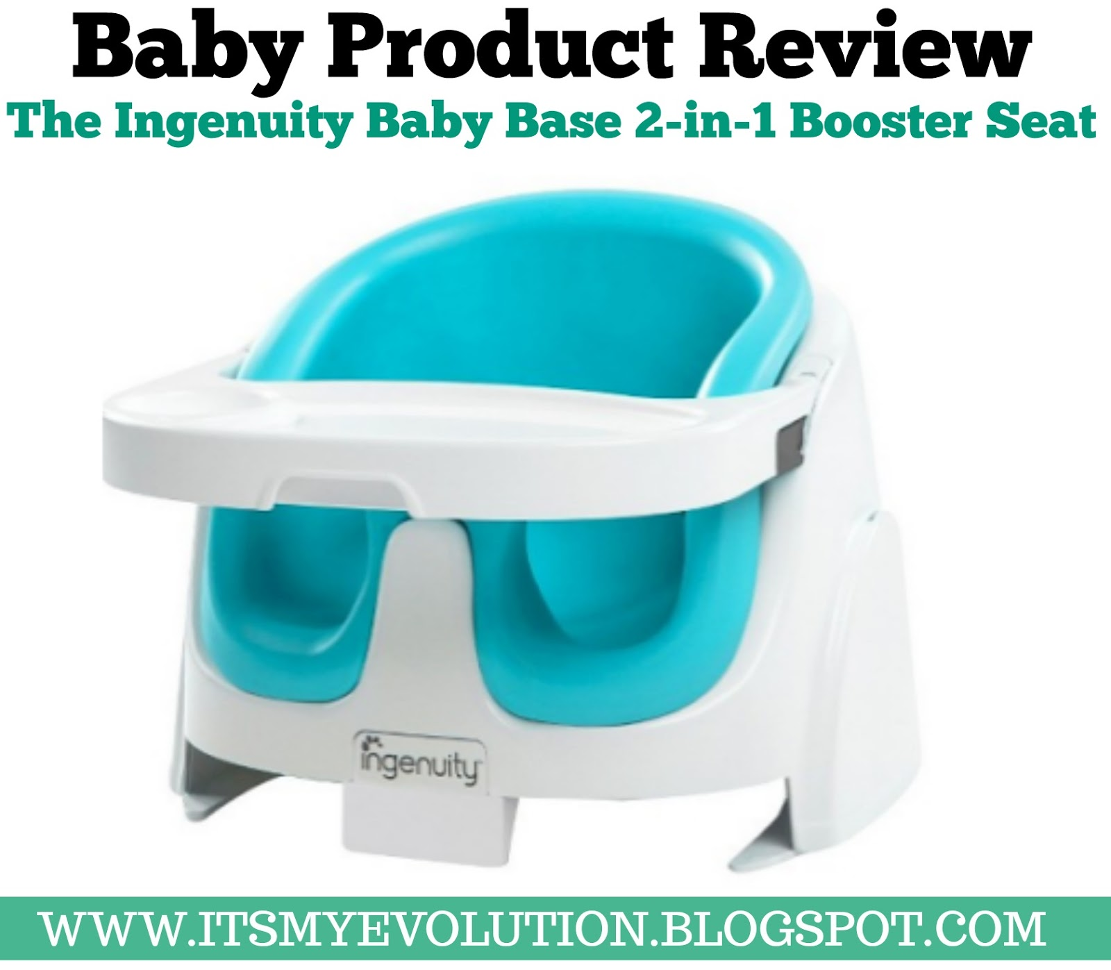 it 39 s my evolution baby product review the ingenuity baby base 2 in 1 booster seat. Black Bedroom Furniture Sets. Home Design Ideas