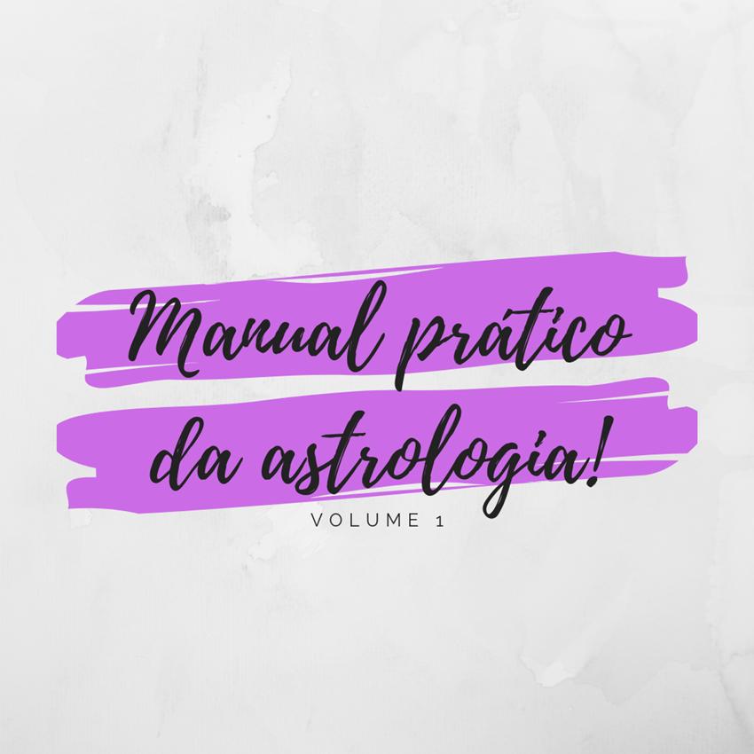 E-book: Manual prático da astrologia! Volume 1