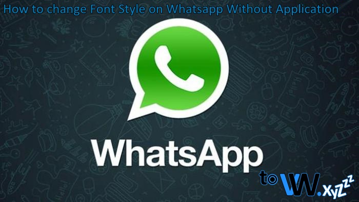 How to change Font Style on Whatsapp Without Application
