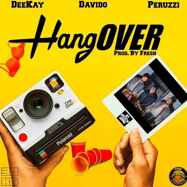 Deekay Feat. Davido & Peruzzi - Hangover
