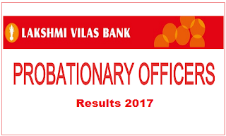Lakshmi Vilas Bank Results 2017 – Probationary Officer Final Results Declared