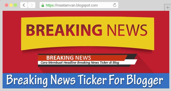 Cara Menciptakan Headline Breaking News Berjalan Di Blog