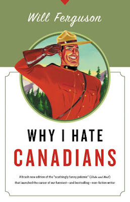 Why I Hate Canadians by Will Ferguson | Two Hectobooks