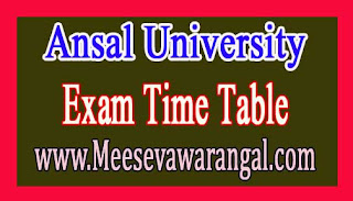 Ansal University B.Tech IInd/ IVth / VIth Sem Feb 2016 Exam Time Table