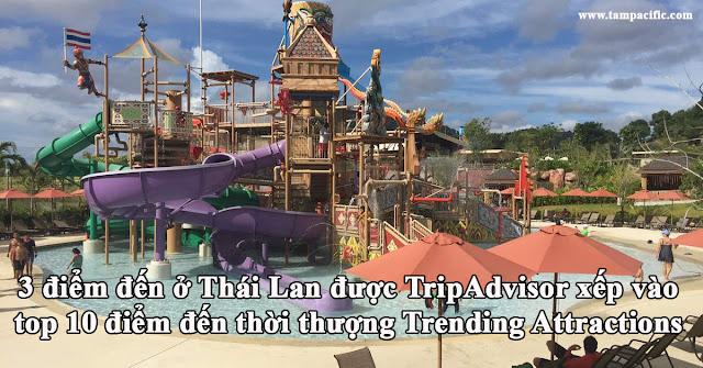 3 điểm đến ở Thái Lan được TripAdvisor xếp vào top 10 điểm đến thời thượng Trending Attractions