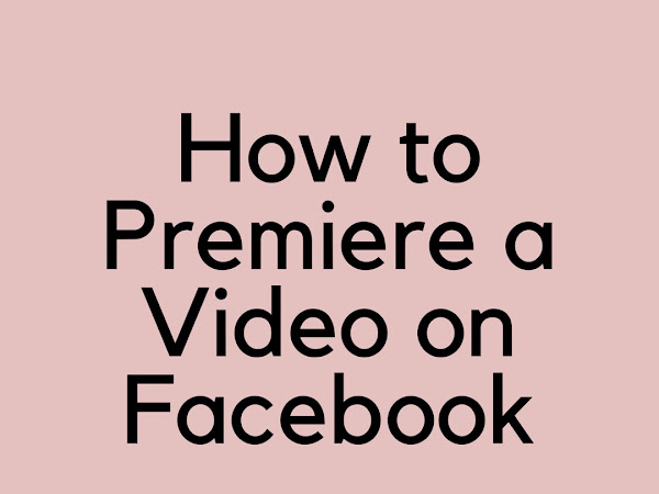 How To Premiere a Video On Facebook