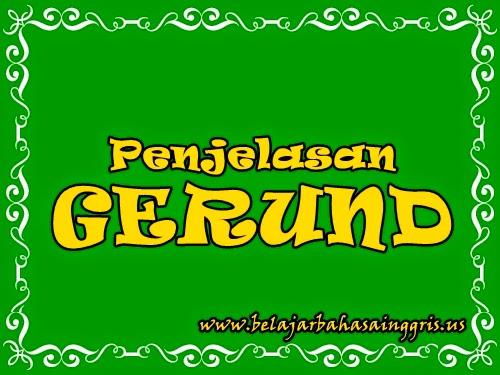 Penjelasan Gerund Phrase | www.belajarbahasainggris.us